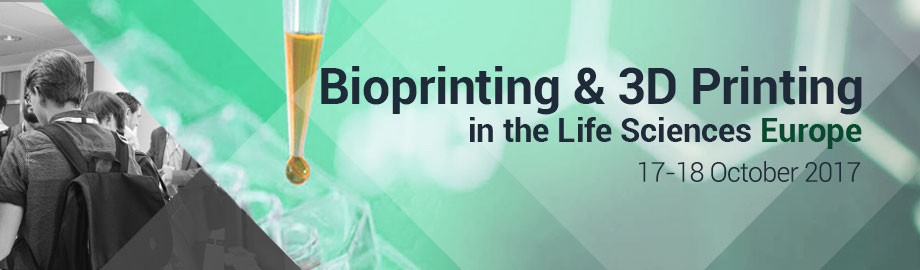 Bioprinting and 3D Printing in the Life Sciences Europe