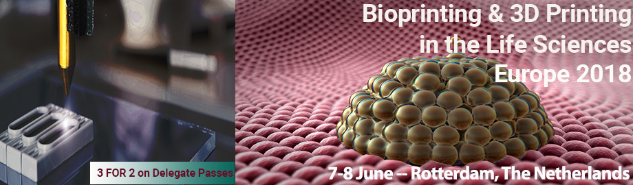 Bioprinting & 3D-Printing in the Life Sciences EU 2018