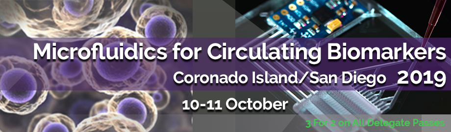 Microfluidics for Circulating Biomarkers Summit 2019