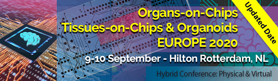 Organ-on-a-Chip, Tissue-on-a-Chip & Organoids Europe 2020
