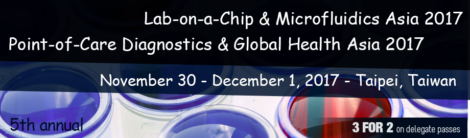Lab-on-a-Chip & Microfluidics, Point-of-Care Diagnostics & Global Health Asia 2017