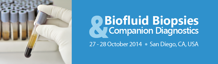 Biofluid Biopsies and Companion Diagnostics 2014