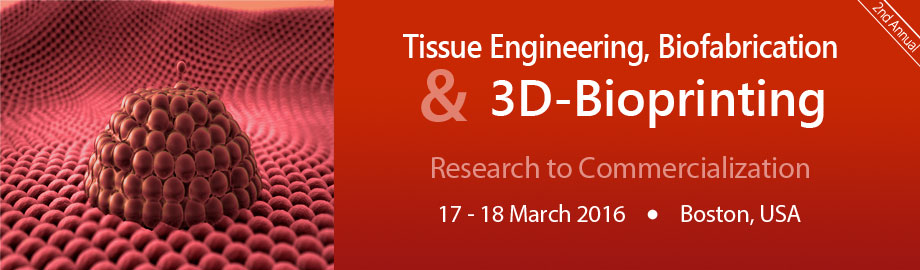 Tissue Engineering, Biofabrication & 3D-Bioprinting in Life Sciences