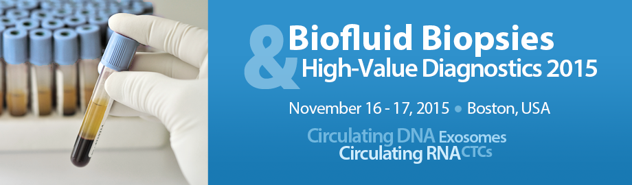 Biofluid Biopsies & High-Value Diagnostics 2015