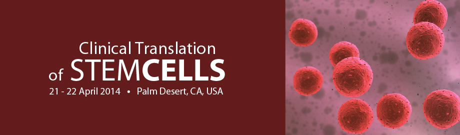 Clinical Translation of Stem Cells 2014