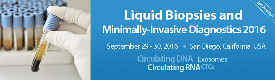 Liquid Biopsies and Minimally-Invasive Diagnostics 2016