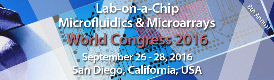Lab-on-a-Chip, Microfluidics & Microarrays World Congress 2016
