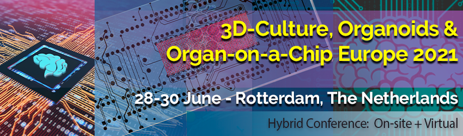 3D-Culture, Organoids & Organ-on-a-Chip Europe 2021