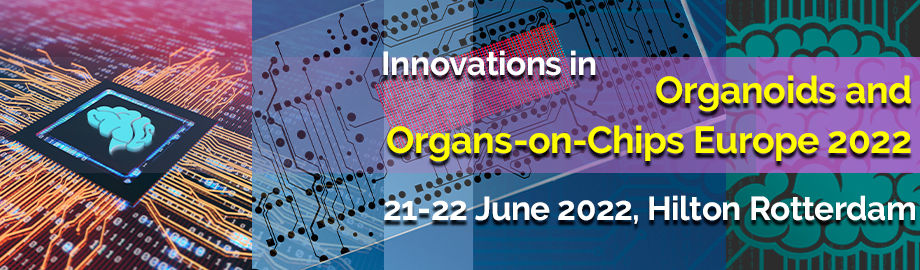 Organoids and Organs-on-Chips Europe 2022